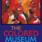 $15 Tickets to The Colored Museum at the Porter Sanford III Performing Arts Center