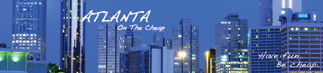 Atlanta on the Cheap: Free Things to Do & Deals in the ATL