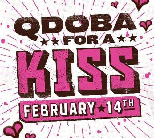 Share a kiss for a BOGO free entree at Qdoba