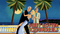 Discounts: Atlanta Lyric Theatre's Dirty Rotten Scoundrels at the Cobb Civic Center