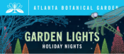 Discount for Garden Lights, Holiday Nights at the Atlanta Botanical Garden